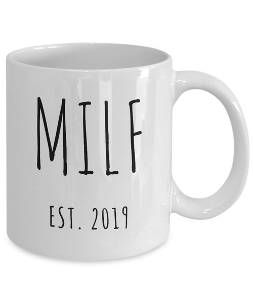 MILF Mug Push Present For New Mom Gifts Funny Mother Coffee Cup Est 2019