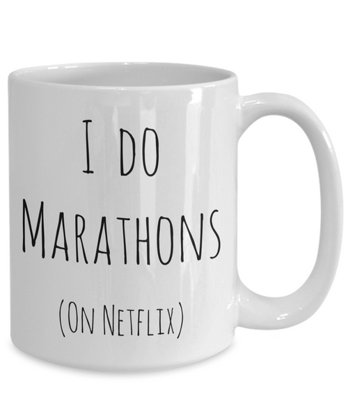 I Do Marathons on Netflix Mug Netflix and Chill Ceramic Coffee Cup-Cute But Rude