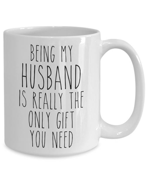 Being My Husband is Really the Only Gift You Need Funny Husband Gift for Husbands Mug from Wife Best Hubby Ever Coffee Cup Birthday Present