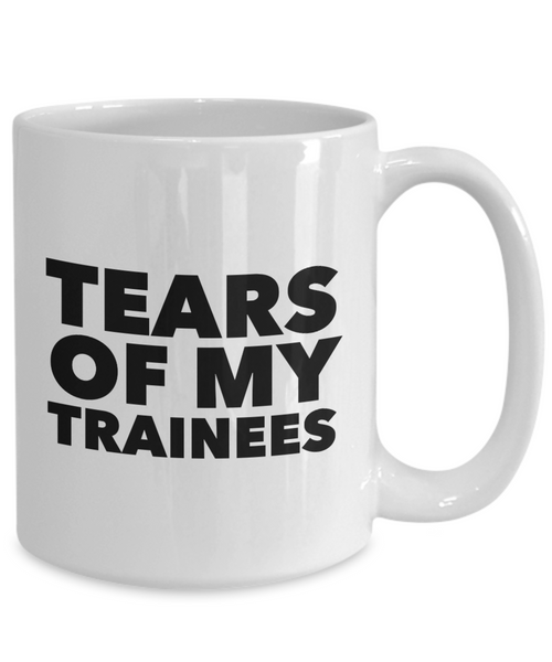 Best Work Trainer Gifts Mug Tears of My Trainees Funny Coffee Cup