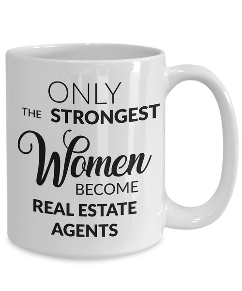 Female Real Estate Agent Gifts - Only the Strongest Women Become Real Estate Agents Coffee Mug