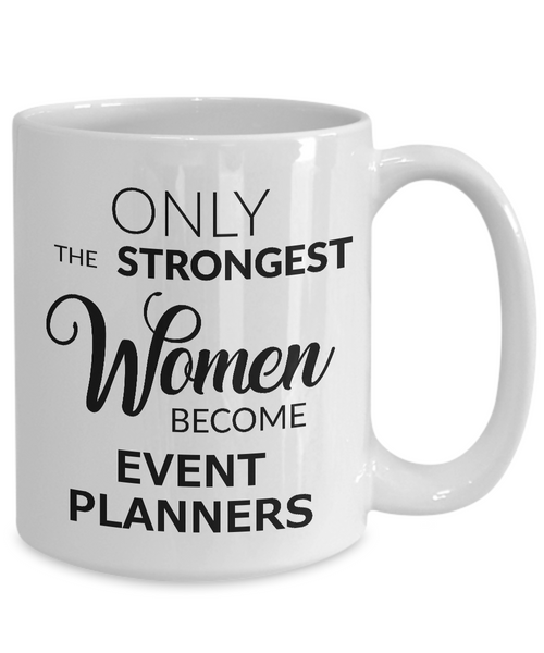 Event Planner Gifts - Only the Strongest Women Become Event Planners Coffee Mug