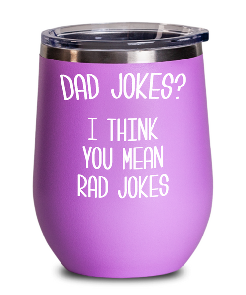 Dad Jokes Wine Tumbler I Think You Mean Rad Jokes Mug Funny Cup Father's Day Gift BPA Free
