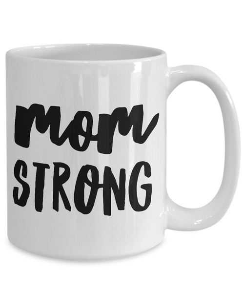 Mugs for Mom - Great Mother's Day Gifts - Mom Strong Mug - Mother's Day Coffee Mug - Best Mom Mug-Cute But Rude