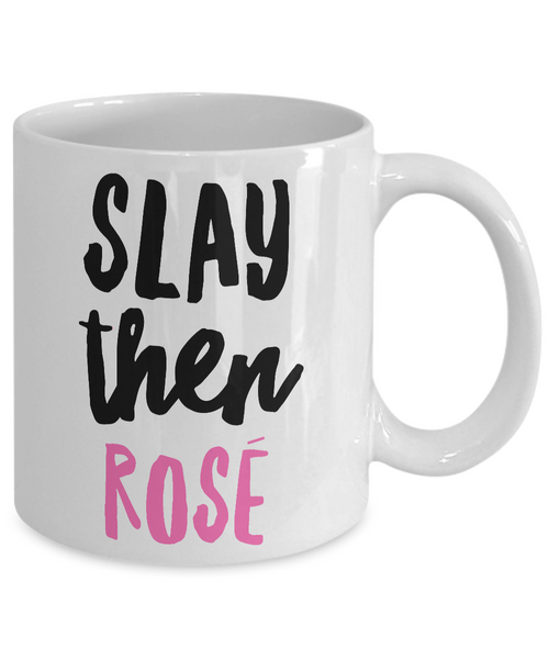 Slay Then Rose' Mug Ceramic Coffee Cup for Wine Lovers-Cute But Rude