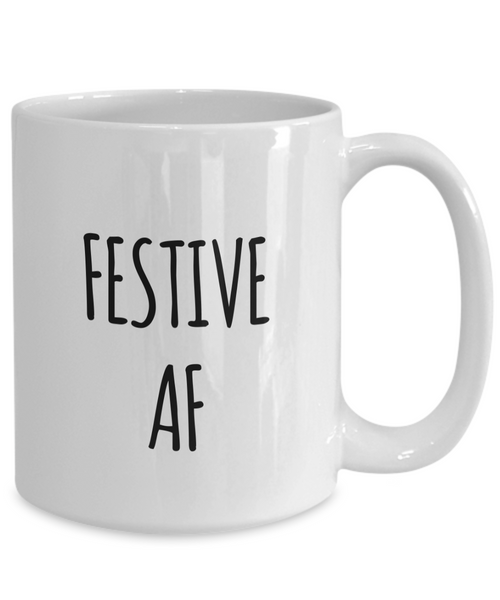 Festive AF Mug Christmas Mug Funny Christmas Coffee Mugs Funny Christmas Gag Gifts-Cute But Rude
