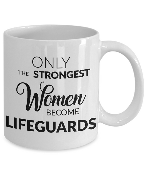 Lifeguard Gifts - Only the Strongest Women Become Lifeguards Coffee Mug-Coffee Mug-HollyWood & Twine