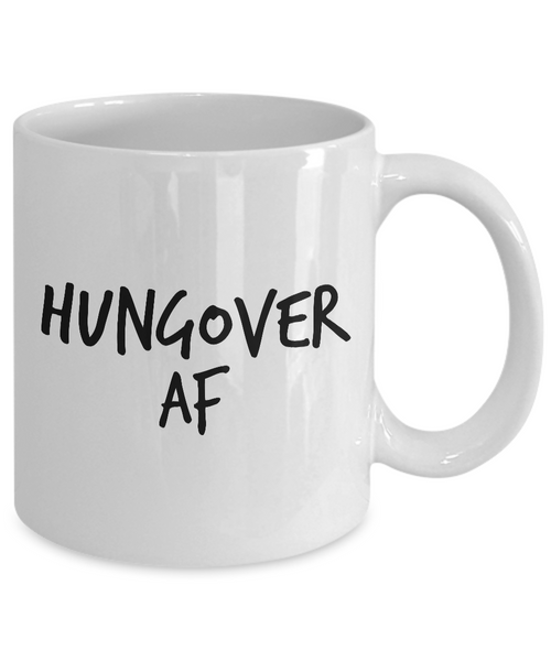 Funny Coffee Mugs - Hungover AF Coffee Cup - 11 oz.