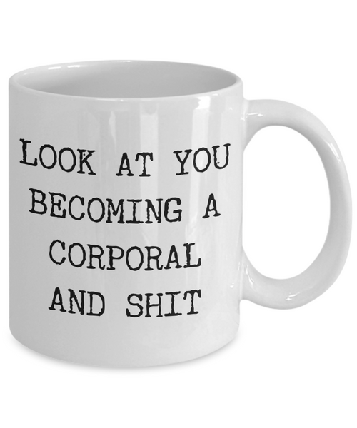 Corporal Gifts Look at You Becoming a Corporal Mug Funny Coffee Cup