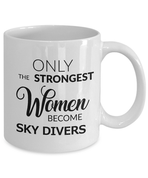 Sky Diving Gifts - Skydive Mug - Skydiving Birthday Gift - Only the Strongest Women Become Sky Divers Coffee Mug Ceramic Tea Cup-Cute But Rude