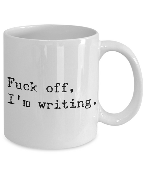 Fuck Off I'm Writing Mug Funny Novelty Ceramic Coffee Cup for Writers-Cute But Rude