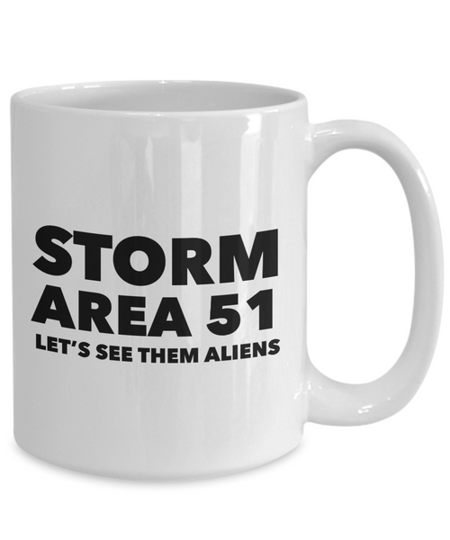 Storm Area 51 Let's See Them Aliens Mug Funny Coffee Cup Gag Gift