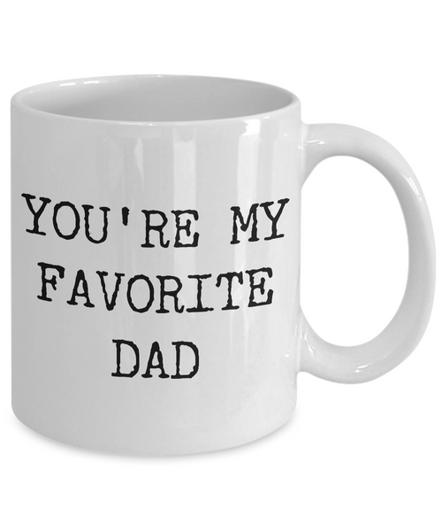 Corny Dad Coffee Mug - Dad Gifts - You're My Favorite Dad Funny Ceramic Cup-Cute But Rude