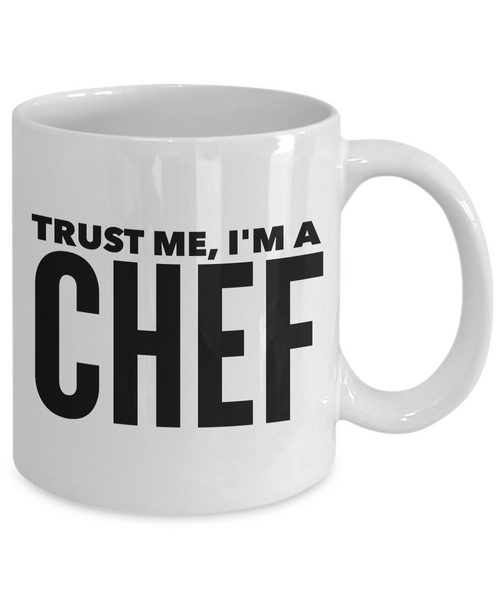 Gifts for a Chef Mug - Trust Me, I'm a Chef Coffee Mug