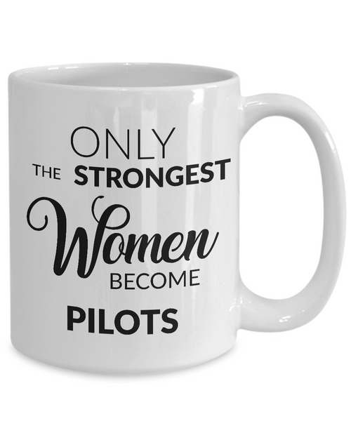 Female Pilot Gifts - Only the Strongest Women Become Pilots Coffee Mug
