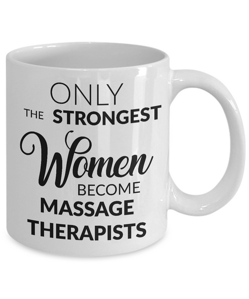Gifts for Massage Therapist - Only the Strongest Women Become Massage Therapists Coffee Mug-Cute But Rude