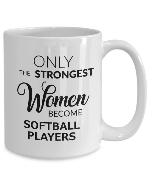 Softball Coach Gifts for Women - Softball Coffee Mug - Only the Strongest Women Become Softball Players Coffee Mug Ceramic Tea Cup-Cute But Rude