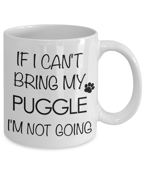 Puggle Mug - Puggle Gifts - If I Can't Bring My Puggle I'm Not Going Coffee Cup-Coffee Mug-HollyWood & Twine