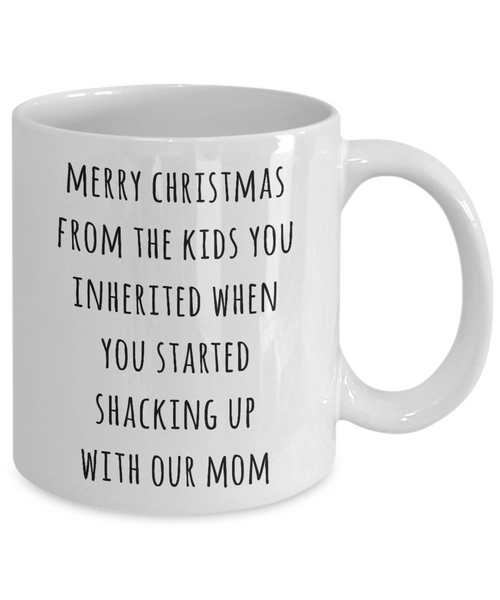 Stepdad Christmas Mug Stepfather Gifts for Stepdads Funny Merry Christmas from the Kids You Inherited When You Started Shacking with Our Mom Coffee Cup