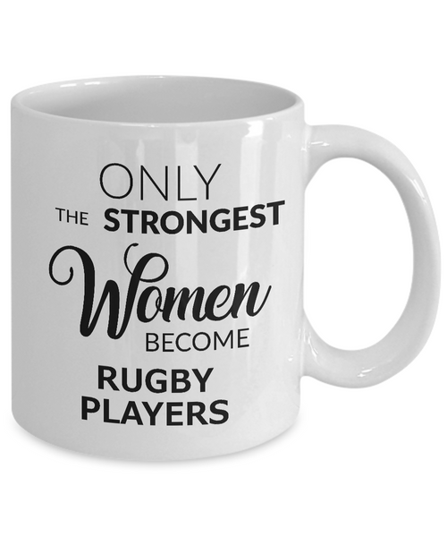 Rugby Gifts for Women Rugby Coffee Mug - Only the Strongest Women Become Rugby Players Coffee Mug Ceramic Tea Cup