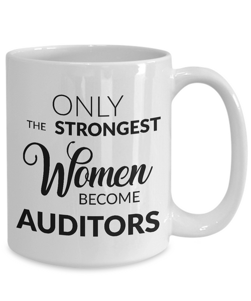 Auditor Mug - Female Auditor Gifts - Only the Strongest Women Become Auditors Coffee Mug-Cute But Rude
