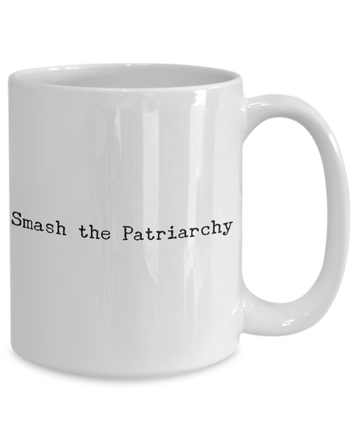 Smash the Patriarchy Mug Feminist Coffee Cup-Cute But Rude