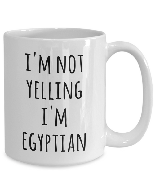 Egypt Coffee Mug I'm Not Yelling I'm Egyptian Funny Tea Cup Gag Gifts for Men & Women
