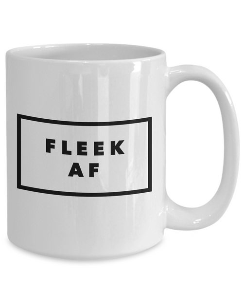On Fleek Mug - Fleek AF Coffee Mug - Really Cool Mugs - Cool Coffee Cup-Cute But Rude