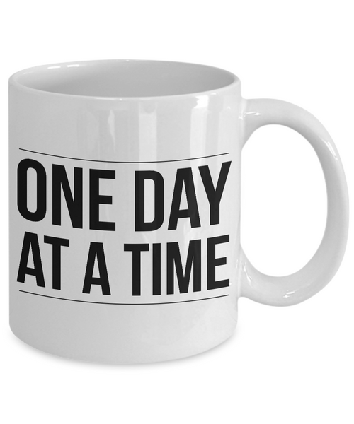 One Day at a Time Coffee Mug - Sobriety Gifts - Addiction Recovery Gifts-Cute But Rude