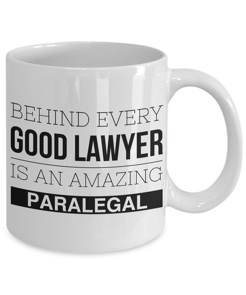 Paralegal Coffee Mug - Gifts for Paralegals - Paralegal Graduation Gift - Behind Every Good Lawyer is an Amazing Paralegal Coffee Cup