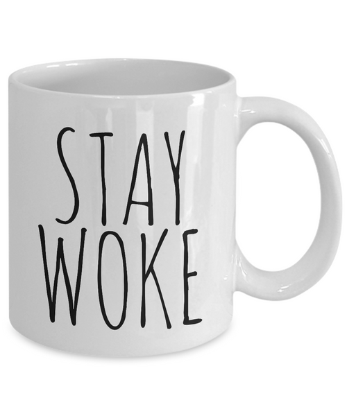 Stay Woke Mug - Cool Coffee Mugs - Resist - Woke AF-Cute But Rude