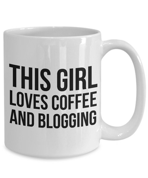 Bloggers - Fashion Blogger - Food Blogger - Professional Blogger Girl - This Girl Loves Coffee & Blogging Mug-Cute But Rude