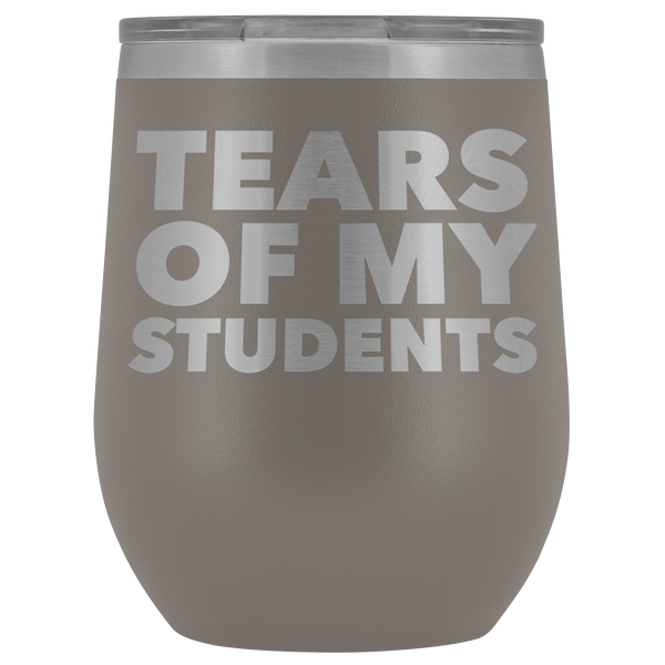 High School Teacher College Professor Gifts for Men Women Tears of My Students Wine Tumbler Funny Stemless Insulated Cup BPA Free 12oz