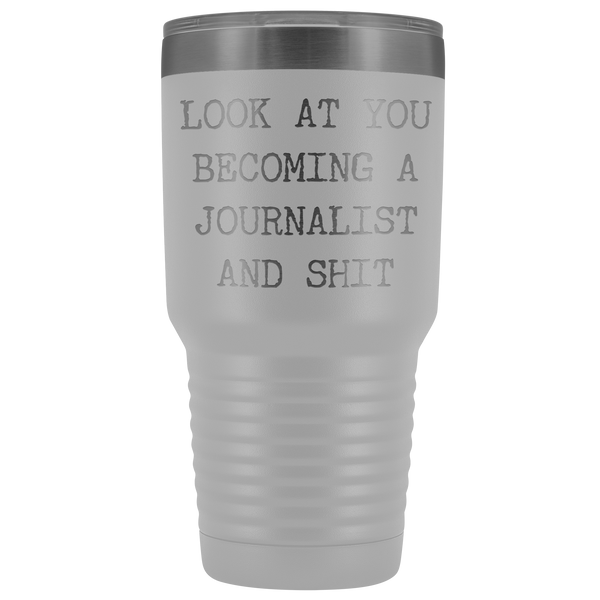Journalism School Graduation Look at You Becoming a Journalist Tumbler Metal Mug Insulated Hot Cold Travel Coffee Cup 30oz BPA Free