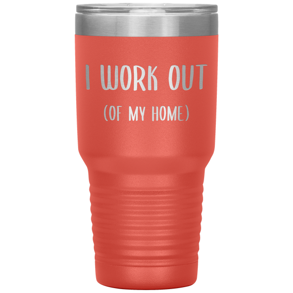 Work From Home Gift I Work Out Of My Home Tumbler Stay at Home Mom Cup Entrepreneur Gifts Home Office WAHM Life WFH Home Based Business