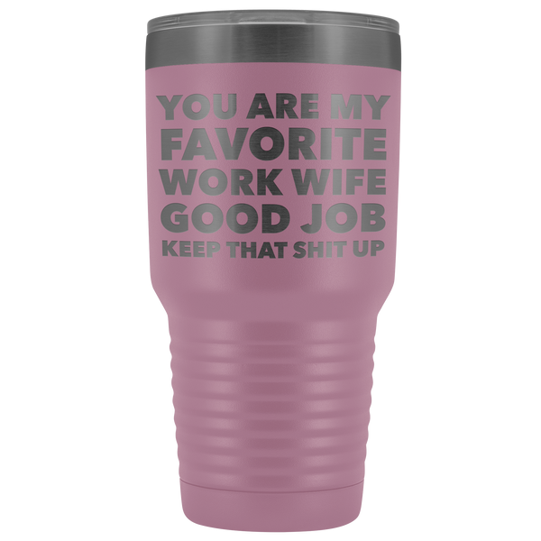 You are My Favorite Work Wife Tumbler Funny Coworker Gifts Metal Mug Insulated Hot Cold Travel Coffee Cup 30oz BPA Free