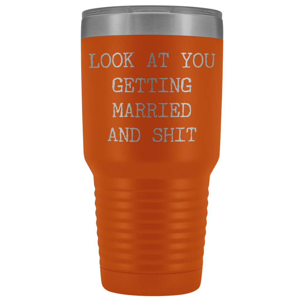 Funny Wedding Gifts.Funny Wedding Gifts Look At You Getting Married Tumbler