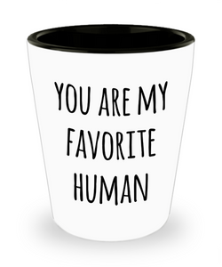 Valentines Day Boyfriend Gifts Girlfriend Gift Idea You Are My Favorite Human Ceramic Shot Glass