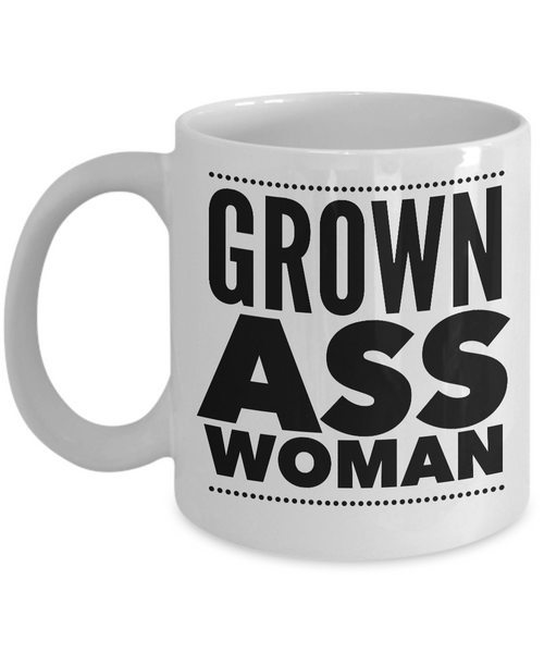 Grown Ass Woman Mug 11 oz. Ceramic Coffee Cup-Coffee Mug-HollyWood & Twine