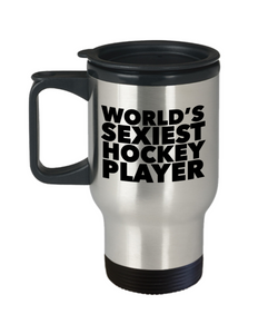 Hockey Themed Gifts World's Sexiest Hockey Player Travel Mug Stainless Steel Insulated Coffee Cup-Cute But Rude