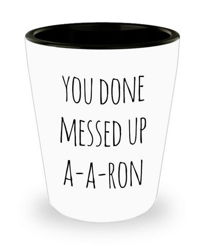 A-A-Ron Shot Glass Funny Aaron Shot Glasses