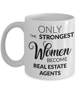 Female Real Estate Agent Gifts - Only the Strongest Women Become Real Estate Agents Coffee Mug-Cute But Rude