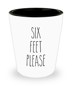Six Feet Please Six Feet Away Shot Glass Six Feet Apart Funny Quarantine Social Distancing Gift