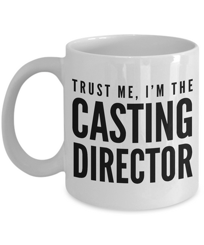 Trust Me, I'm the Casting Director - Hollywood Mug-Cute But Rude