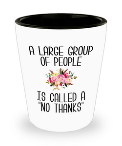 Funny Introvert Gifts I'm Busy Introverting Antisocial A Large Group of People is Called a No Thanks Floral Ceramic Shot Glass