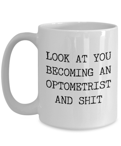 Optometry Gifts Look at You Becoming an Optometrist Mug Funny Coffee Cup
