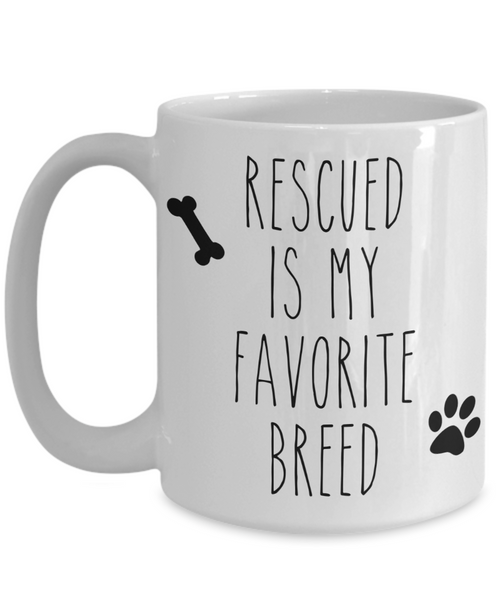 Rescued is My Favorite Breed Mug Animal Rescue Coffee Cup Adopt Don't Shot