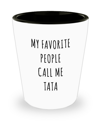 Best Tata Ever Gifts My Favorite People Call Me Tata Ceramic Shot Glass