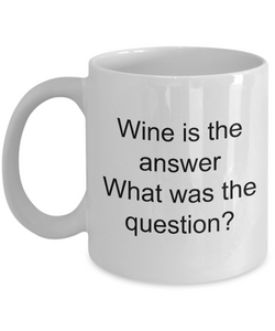 Wine Related Mugs Funny Wine Related Gifts - Wine is the Answer What Was the Question? Coffee Mug Ceramic Tea Cup-Coffee Mug-HollyWood & Twine