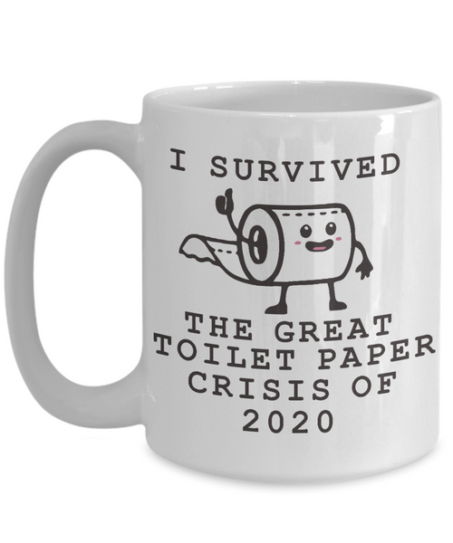 I Survived Toilet Paper Roll 2020 Mug Toilet Paper Crisis Coffee Cup TP Shortage Humor Gag Gift TP Shortage Mugs
